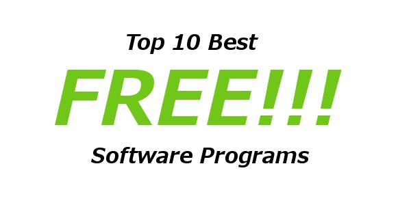 Top 10 Best FREE Software Programs Top 10 Best FREE Software Programs