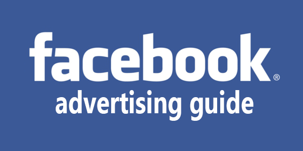 Facebook Advertising Guide Facebook Advertising Guide: All Ad Types and Specs